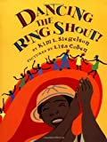 img - for Dancing the Ring Shout! by Kim L. Siegelson (2003-09-01) book / textbook / text book