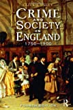 Crime and Society in England: 1750 - 1900 (Themes In British Social History)