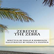 Zebedee The Zebra Audiobook by Philip R. Harrison Narrated by John McBride