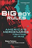 Big Boy Rules: Americas Mercenaries Fighting in Iraq