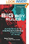Big Boy Rules: America's Mercenaries...