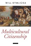 Image of Multicultural Citizenship: A Liberal Theory of Minority Rights (Oxford Political Theory)
