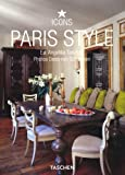 Paris Style: Exteriors Interiors Details (Taschen 25th Anniversary Icon Series)
