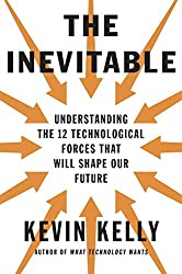The Inevitable: Understanding the 12 Technological Forces That Will Shape Our Future by Viking