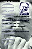 Crossing Unmarked Snow: Further Views on the Writer's Vocation (0472066641) by Stafford, William