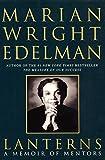 Lanterns: A Memoir of Mentors (0060958596) by Edelman, Marian Wright
