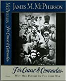 img - for For Cause and Comrades: Why Men Fought in the Civil War book / textbook / text book