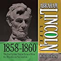 Abraham Lincoln: A Life 1859-1860: The 'Rail Splitter' Fights For and Wins the Republican Nomination Audiobook by Michael Burlingame Narrated by Sean Pratt