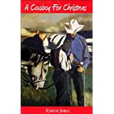 A Cowboy for Christmas ~ Kristen James