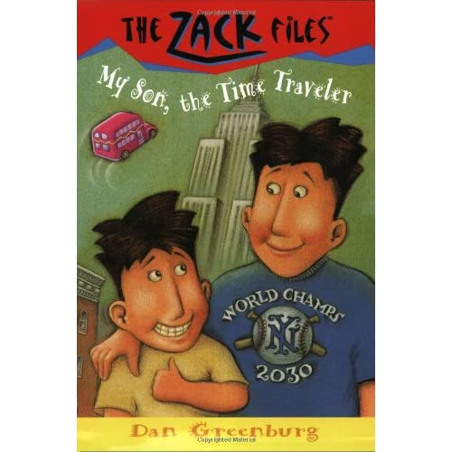 Zack-Files-08-My-Son-the-Time-Traveler-Greenburg-Dan-Author-Davis-Jack-E