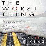 The Worst Thing: Berkley Prime Crime | Aaron Elkins