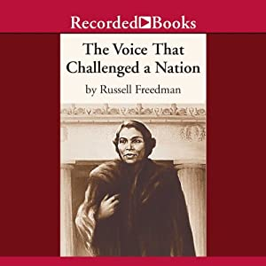 The Voice That Challenged a Nation: Marian Anderson and the Struggle for Equal Rights | [Russell Freedman]