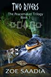 Two Rivers (The Peacemaker Trilogy, book 1)