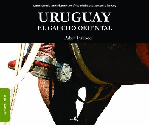 Uruguay. el gaucho oriental (Spanish Edition)