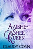 Aaibhe-Shee Queen (Legend Book 0)