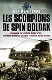 echange, troc Jean-Marc Tanguy - Les scorpions de Spin Boldak : 20 ans de missions d'une équipe des forces spéciales