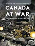 Canada at War: A Graphic History of W...