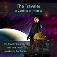 The Traveler: A Conflict of Interest: The Traveler Chronicles, Volume 1 (       UNABRIDGED) by William Pattison Narrated by Tim Danko