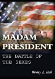 img - for Madam President: The Battle of the Sexes book / textbook / text book