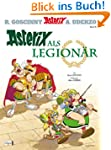 Asterix 10: Asterix als Legion�r