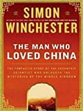 img - for [ The Man Who Loved China: The Fantastic Story of the Eccentric Scientist Who Unlocked the Mysteries of the Middle Kingdom[ THE MAN WHO LOVED CHINA: THE FANTASTIC STORY OF THE ECCENTRIC SCIENTIST WHO UNLOCKED THE MYSTERIES OF THE MIDDLE KINGDOM ] By Winchester, Simon ( Author )Apr-28-2009 Paperback book / textbook / text book