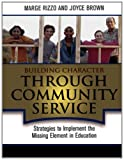img - for Building Character Through Community Service: Strategies to Implement the Missing Element in Education book / textbook / text book