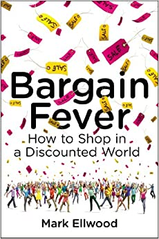 Downloads Bargain Fever: How to Shop in a Discounted World e-book