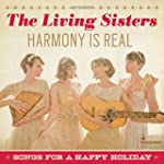 Harmony Is Real: Songs For A Happy Ho...