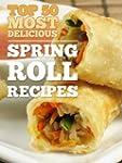 Top 50 Most Delicious Spring Roll Rec...