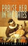 Praise Her in the Gates: The Calling of Christian Motherhood (1885767706) by Nancy Wilson