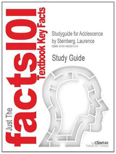 Studyguide for Adolescence by Steinberg, Laurence, ISBN 9780077427030