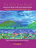 """It's All In Your Head"", Around the World in 80 Lyme Patient Stories: Valid Reasons to Debate Current Treatment Guidelines"