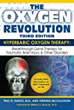The Oxygen Revolution, Third Edition: Hyperbaric Oxygen Therapy: The Definitive Treatment of Traumatic Brain Injury (TBI) & Other Disorders