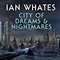 City of Dreams & Nightmare: City of a Hundred Rows, Book 1 Audiobook by Ian Whates Narrated by Mark Meadows