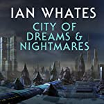 City of Dreams & Nightmare: City of a Hundred Rows, Book 1 (       UNABRIDGED) by Ian Whates Narrated by Mark Meadows