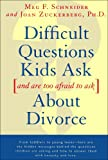 img - for Difficult Questions Kids Ask and Are Afraid to Ask About Divorce book / textbook / text book