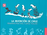 img - for La invenci n de Chile book / textbook / text book