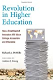 img - for Revolution in Higher Education: How a Small Band of Innovators Will Make College Accessible and Affordable (MIT Press) book / textbook / text book