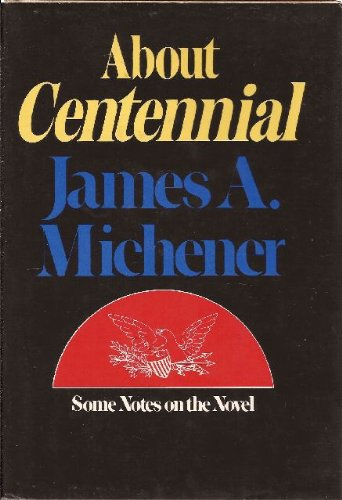 About Centennial: Some Notes on the Novel (James Michener Centennial compare prices)