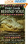 Don't Look Behind You: True Tales of...