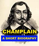 img - for Champlain - A Short Biography book / textbook / text book
