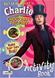 Roald Dahl Charlie and the Chocolate Factory Activity Book (Film Tie in Activity Book)