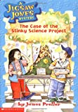 The Case of the Stinky Science Project (Jigsaw Jones Mystery, No. 9) (0439114284) by James Preller