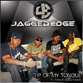 Tip Of My Tongue Featuring Trina And Gucci Mane (Original Version) [Explicit]