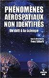 echange, troc  - Phénomènes aérospatiaux non identifiés, un défi à la Science