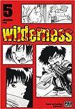 echange, troc Akihiro Itô - Wilderness, Tome 5 :