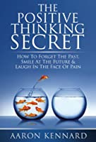 The Positive Thinking Secret (English Edition)