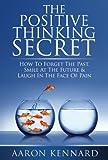 The Positive Thinking Secret (English Edition)