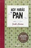 img - for Hoy har s pan: todos los secretos para elaborar un buen pan book / textbook / text book