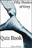 "Fifty Shades of Grey: The Interactive Quiz Book (The Fifty Shades Trilogy: An eQuivia Book""TM)"